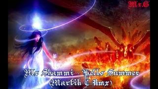 Mr Shammi - Hello Summer (Martik C Rmx)