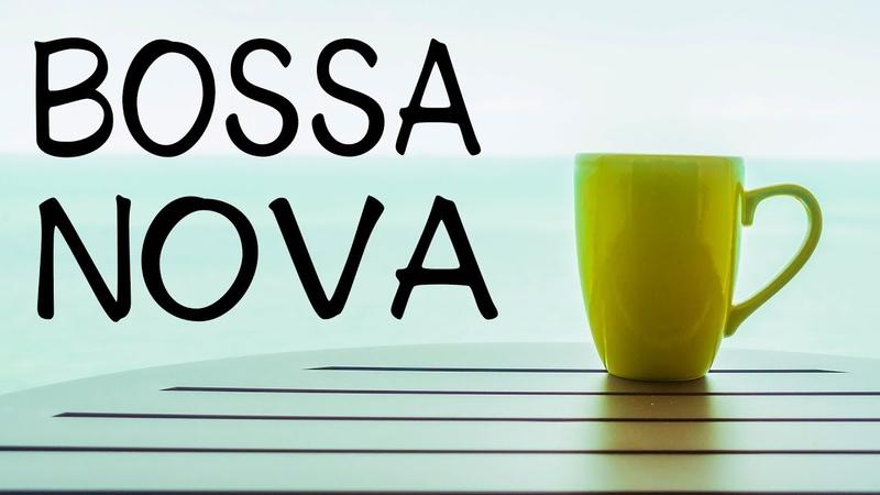 Seaside Bossa Nova JAZZ - Instrumental Bossa Nova Jazz for Relax, Work Study