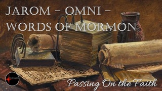 Come Follow Me - Jarom, Omni, Words of Mormon: Passing On the Faith