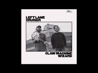 Left lane cruiser2017-claw machine wizard