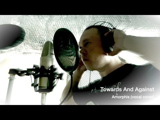 Amorphis - Towards And Against [Vocal Cover]