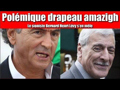 Algerie : Polémique sur le drapeau amazigh : le sioniste Bernard-Henri Lévy s'en mêle