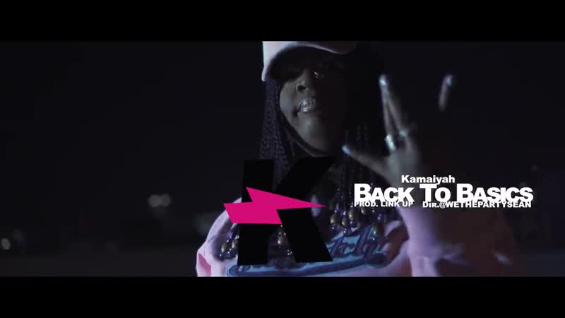 Kamaiyah Back To Basics Prod Link Up Dir WethePartySean