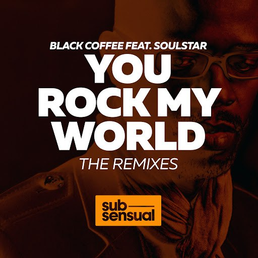 Black Coffee альбом You Rock My World (The Remixes)