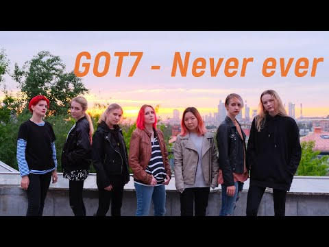 KPOP IN PUBLIC ONE TAKE GOT7 Never ever Dance Cover by HELL O Russia