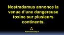 Nostradamus nous annonce l apparition d une toxine tueuse dans le monde