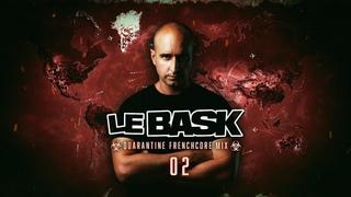 Le Bask - Quarantine Frenchcore Mix 2