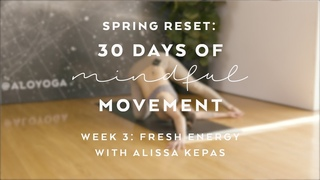 Day 18: Positive Energy with Alissa Kepas - Spring Reset: 30 Days of Mindful Movement