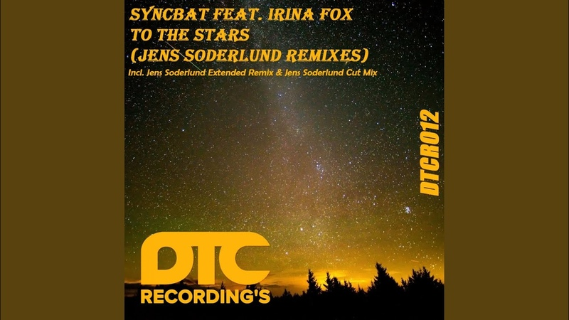 Syncbat feat Irina Fox To The Stars Jens Soderlund Extended Remix