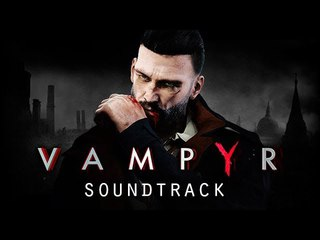 Vampyr Soundtrack: Story Trailer Song Music Theme Song