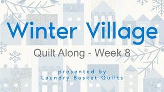 "Quilting Window - ""Winter Village Quilt Along"" Block 8"