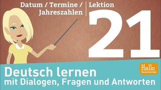 Deutsch lernen mit Dialogen / Lektion 21 / Datum / Termine / Jahreszahlen