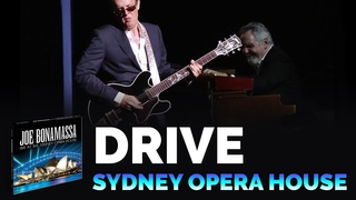 "Joe Bonamassa Official - ""Drive"" - Live at the Sydney Opera House"