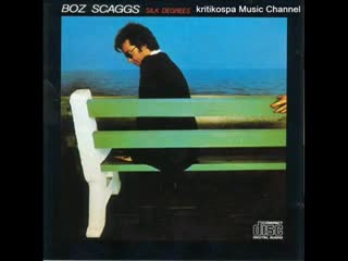 Boz Scaggs - Silk Degrees (1976) Full Album