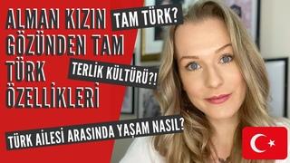 ALMAN KIZIN GÖZÜNDEN TAM TÜRK ÖZELLİKLERİ | A GERMAN GIRL'S FAVORITE TYPICAL TURKISH THINGS