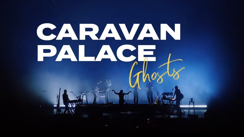 Caravan Palace Ghosts Last Show from the World Before