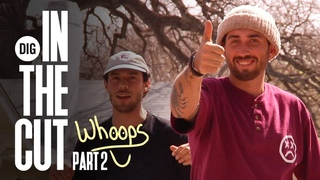 BEHIND THE SCENES ON 'WHOOPS' - PART 2 - DIG BMX 'IN THE CUT'