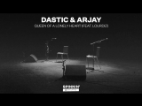 Dastic &amp Arjay - Queen Of A Lonely Heart (feat.Lourdiz) (Acoustic Version)