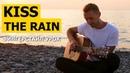 КРАСИВАЯ МЕЛОДИЯ KISS THE RAIN YIRUMA на гитаре Разбор Табы