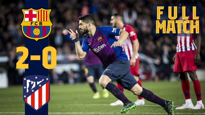 FULL MATCH Barça 2 - 0 Atlético Madrid (2019) HOW BARÇA SECURED THE 201819 TITLE!