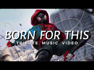 SPIDER-MAN: INTO THE SPIDER VERSE 「 MMV 」 Born For This