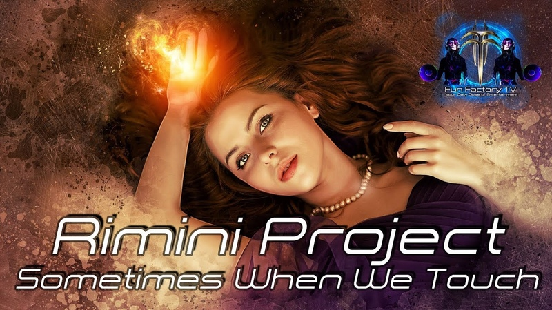 Rimini Project - Sometimes When We Touch (Extended)