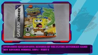 SpongeBob SquarePants: Revenge of the Flying Dutchman (Game Boy Advance, Normal, 100%) - Part 2
