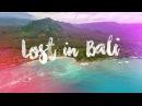 LOST IN BALI