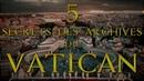 5 SECRETS DES ARCHIVES DU VATICAN