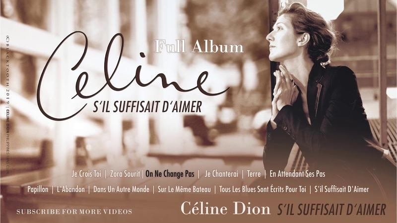 Celine Dion S'il Suffisait D'Aimer Full Album Songs
