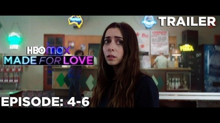 Made For Love   SEASON 1 EPISODE 4-6   TRAILER