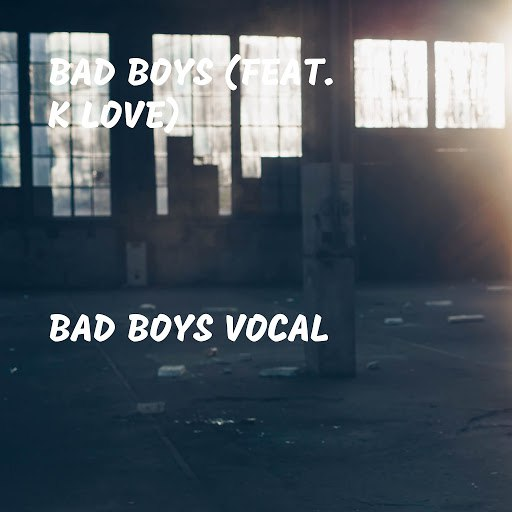 Bad Boys альбом Bad Boys Vocal (feat. K Love)