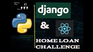 Django & ReactJS | Home Loan Classification Problem || Full-stack App|| Machine Learning Application