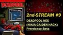 Deadpool - Prerelease beta (Ninja Gaiden 1 NES hack) - STREAM