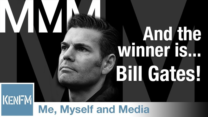 Me Myself and Media 57 And the winner is…Bill Gates