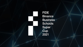 Прямой эфир FIDE Binance Business Schools Super Cup, July 9, 2021