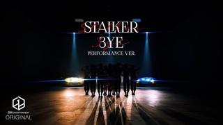 3YE(써드아이) - STALKER   PERFORMANCE ver.