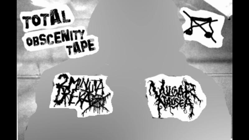 2 Minuta Dreka Vulgar Nausea Total Obscenity Tape full split
