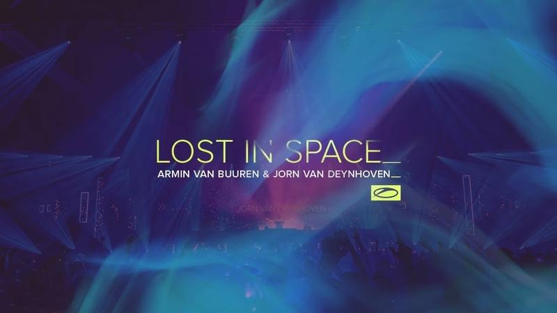 Armin van Buuren Jorn van Deynhoven Lost In Space