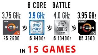 Ryzen 5 2600 vs i5 9400f vs i5 10400f vs Ryzen 5 3600 in 15 Games