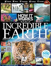How It Works Book Of Incredible Earth 7th Edition