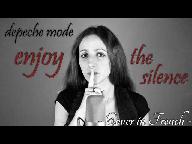 ENJOY THE SILENCE DEPECHE MODE repris en français et version metal par COVER IN FRENCH