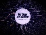 The Green River Burial feat. Matthi (Nasty) - Matriarch I Utopia