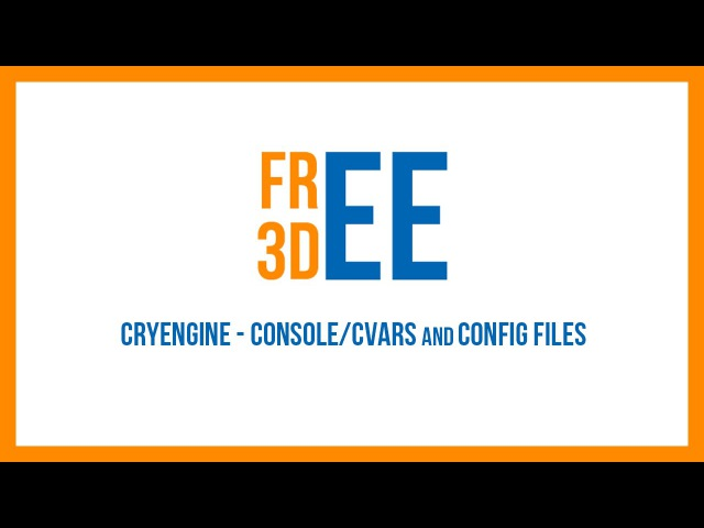 CRYENGINE Console CVars and Config Files