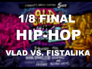 FDC B-day - Битва за Стиль - Hip-hop 1x1 - 1/8 final - Vlad vs. Fistalika