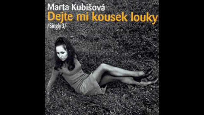 Marta Kubišová Dejte mi kousek louky