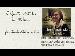 Learn Italian: definite articles (Lesson 18 - Beginner)