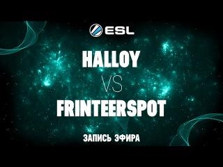 ESL 1v1 Russia&CIS#1 / FrinteerSpot -vs- hAlloy / QuarterFinal bo3