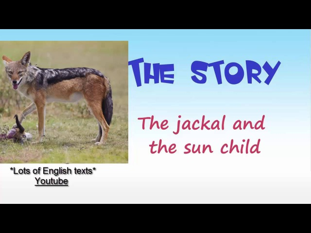 5 The jackal and the sunchild 4000 essential english words Lots of English Texts