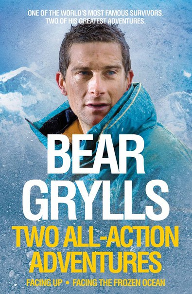Bear Grylls - Facing Up & Facing the Frozen Ocean